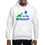D is for Dinosaur! Hooded Sweatshirt