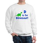 D is for Dinosaur! Sweatshirt
