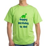 Happy Birthday To Me! Dinosau Green T-Shirt