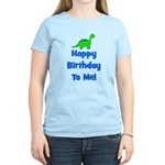 Happy Birthday To Me! Dinosau Women's Light T-Shir