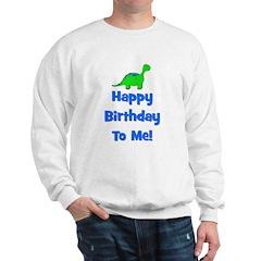Happy Birthday To Me! Dinosau Sweatshirt