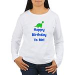 Happy Birthday To Me! Dinosau Women's Long Sleeve