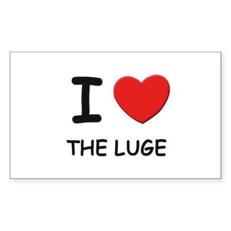 I love the luge Rectangle Sticker
