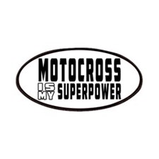 Motocross Is My Superpower Patches