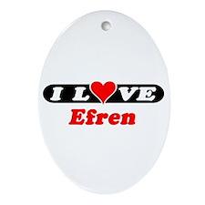 I Love Efren Oval Ornament