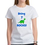 Being 7 Rocks! Dinosaur Women's T-Shirt