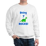 Being 7 Rocks! Dinosaur Sweatshirt