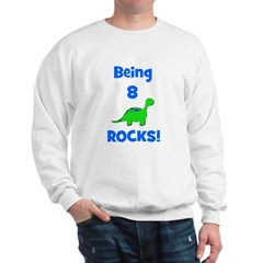 Being 8 Rocks! Dinosaur Sweatshirt