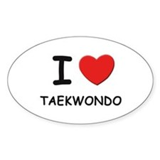 I love taekwondo Oval Decal