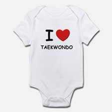 I love taekwondo  Infant Bodysuit