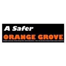 A Safer Orange Grove Bumper Bumper Sticker