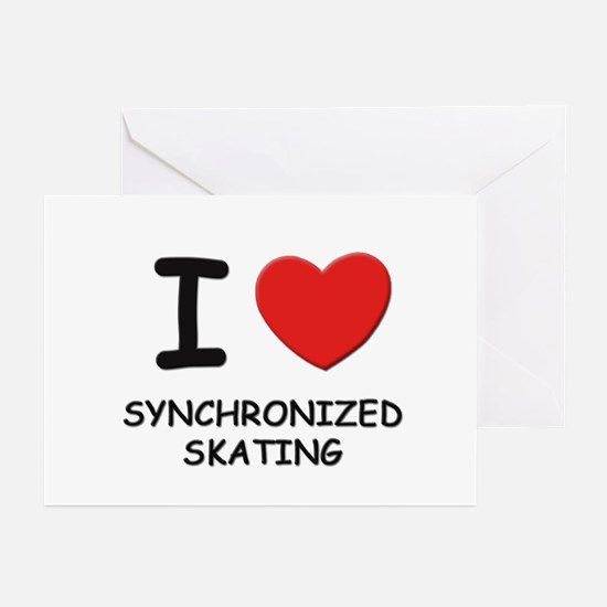 I love synchronized skating  Greeting Cards (Packa