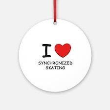 I love synchronized skating  Ornament (Round)