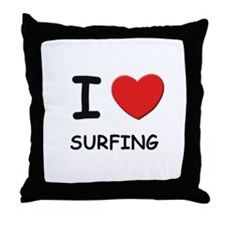 I love surfing  Throw Pillow