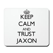 Keep Calm and TRUST Jaxon Mousepad