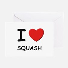 I love squash  Greeting Cards (Pk of 10)