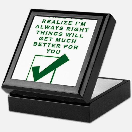 ONCE YOU REALIZE I'M RIGHT THINGS Keepsake Box