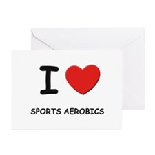 I love sports aerobics  Greeting Cards (Package of