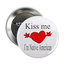 Kiss Me I'm Native American Button