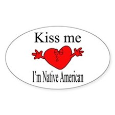 Kiss Me I'm Native American Oval Decal