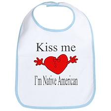 Kiss Me I'm Native American Bib