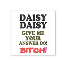 DAISY DAISY - GIVE ME YOUR ANSWER DO! Sticker