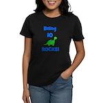 Being 10 Rocks! Dinosaur Women's Dark T-Shirt