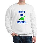 Being 10 Rocks! Dinosaur Sweatshirt
