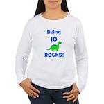 Being 10 Rocks! Dinosaur Women's Long Sleeve T-Shi
