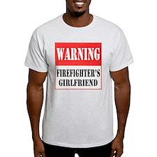Firefighter Warning-Girlfrien T-Shirt