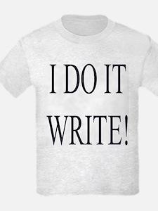 I DO IT WRITE! T-Shirt