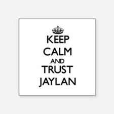 Keep Calm and TRUST Jaylan Sticker