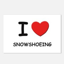 I love snowshoeing  Postcards (Package of 8)