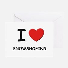 I love snowshoeing  Greeting Cards (Pk of 10)