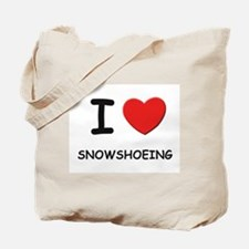 I love snowshoeing Tote Bag