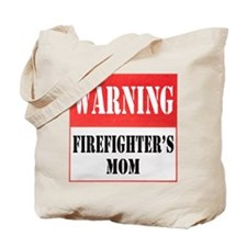 Firefighter Warning-Mom Tote Bag