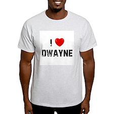 I * Dwayne T-Shirt