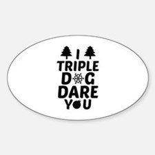 I Triple Dog Dare You Decal