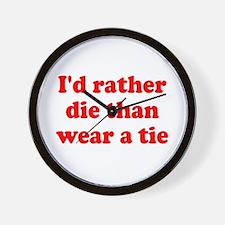 Ties are stupid Wall Clock