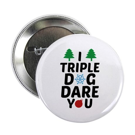"""I Triple Dog Dare You 2.25"""" Button (100 pack)"""