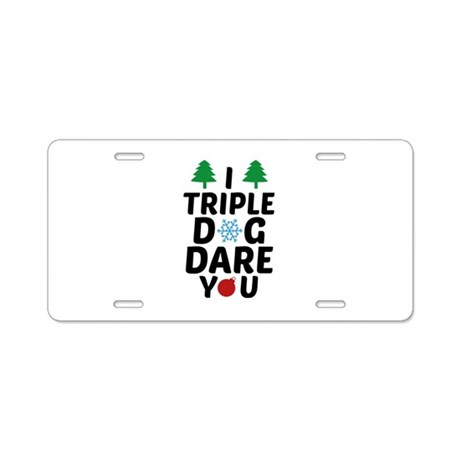 I Triple Dog Dare You Aluminum License Plate