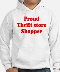 Proud Thrift Store Shopper Hoodie Sweatshirt