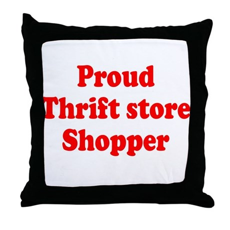 Proud Thrift Store Shopper Throw Pillow