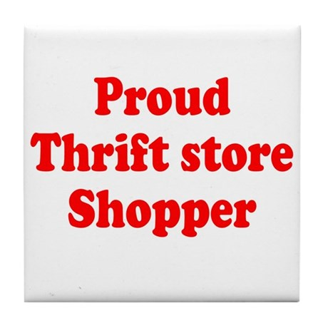 Proud Thrift Store Shopper Tile Coaster