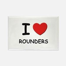 I love rounders Rectangle Magnet