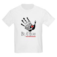 Be A Hero T-Shirt