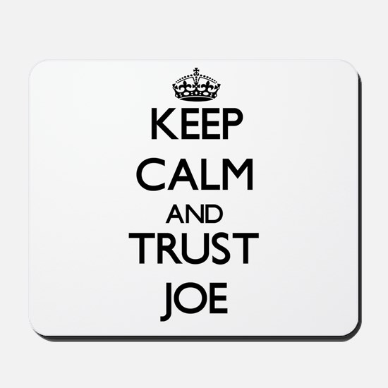 Keep Calm and TRUST Joe Mousepad