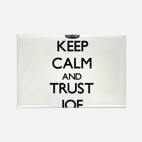 Keep Calm and TRUST Joe Magnets