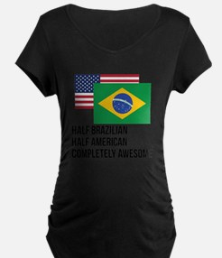 Half Brazilian Completely Awesome Maternity T-Shir
