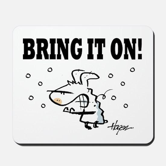 Winter: Bring it on! Mousepad